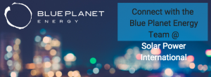 Blue Planet Energy. Connected with the Blue Planet @ solar power international